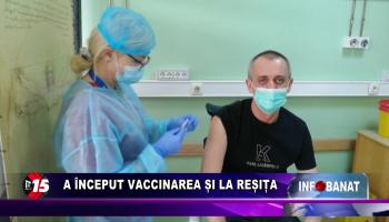A început vaccinarea și la Reșița