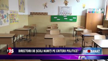 Directorii de școli numiți pe criterii politice?