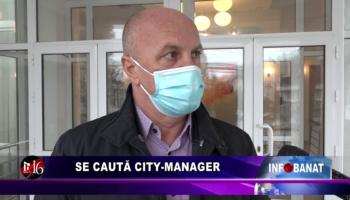 Se caută City-Manager