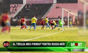 Al treilea meci pierdut pentru Rosso-Neri