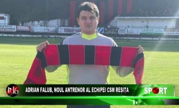 Adrian Falub, noul antrenor al echipei CSM Reșița
