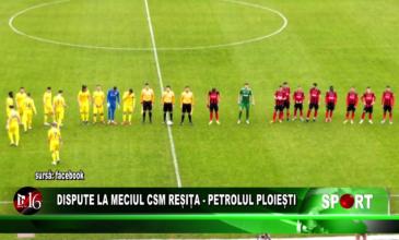 Dispute la meciul CSM Reșița – Petrolul Ploiești