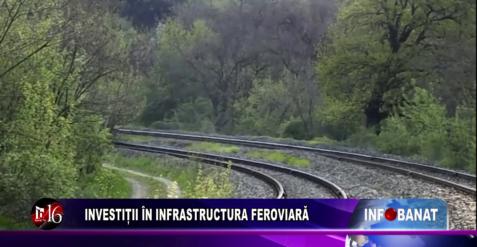 Investiții în infrastructura feroviară
