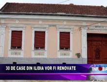 30 de case din Ilidia vor fi renovate