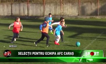 Selecții pentru echipa AFC Caraș