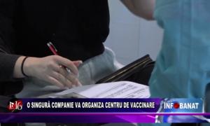 O singură companie va organiza centru de vaccinare