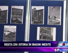 Reșița 250: istoria în imagini inedite