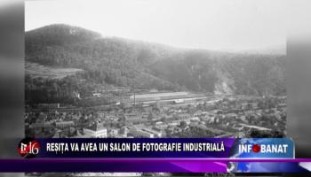 Resita va avea un Salon de Fotografie Industrială
