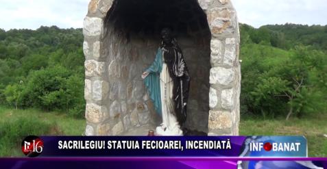 Sacrilegiu! Statuia Fecioarei, incendiată