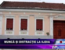 Muncă și distracție la Ilidia