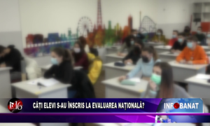 Câți elevi s-au înscris la Evaluarea Națională?