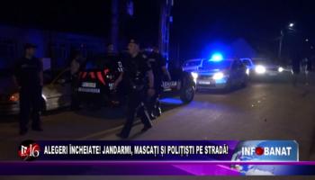 Alegeri încheiate! Jandarmi, mascați și polițiști pe stradă!