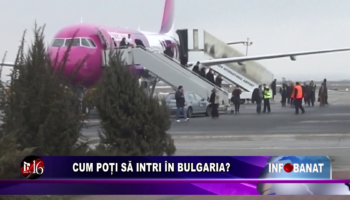 Cum poți să intri în Bulgaria?