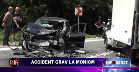 Accident grav la Moniom