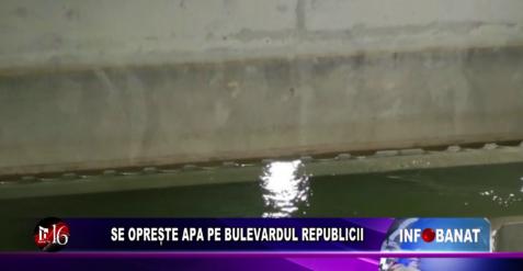 Se oprește apa pe bulevardul Republicii