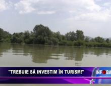"""""""Trebuie să investim în turism"""""""