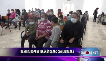 BANII EUROPENI ÎNSĂNĂTOȘESC COMUNITATEA