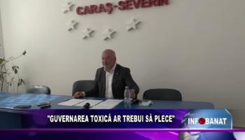 """""""GUVERNAREA TOXICĂ AR TREBUI SĂ PLECE"""""""