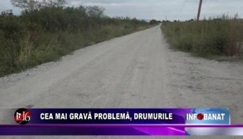 Cea mai gravă problema, drumurile