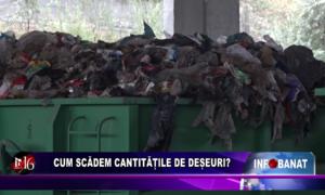 Cum scădem cantitățile de deșeuri?