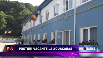 Posturi vacante la AquaCaraș