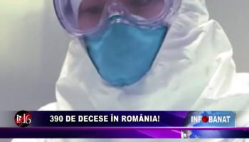 390 de decese în România!