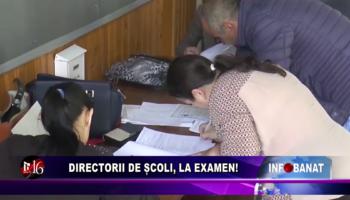 Directorii de școli, la examen!