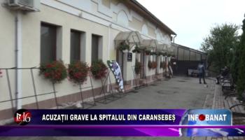 Acuzații grave la spitalul din Caransebeș